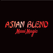 Maui Magic by Asian Blend