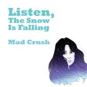 Listen, the Snow Is Falling von Mad Crush