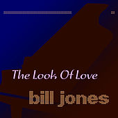 The Look of Love de Bill Jones