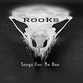 Songs for No One by The Rooks