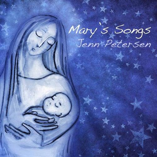 Mary's Songs by Jenn Petersen