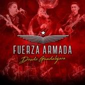 Desde Guadalajara de Fuerza Armada