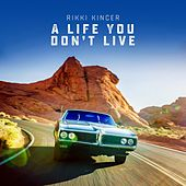A Life You Don't Live by Rikki Kincer