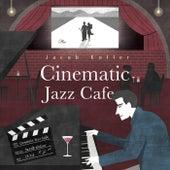 Cinematic Jazz Cafe de Jacob Koller