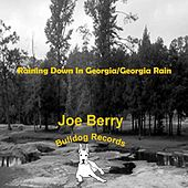 Raining Down in Georgia / Georgia Rain by Joe Berry