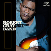 That's What I Heard von Robert Cray