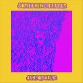 Something Better by Jane Q. Public