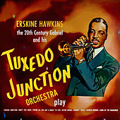 The 20th Century Gabriel and His Tuxedo Junction Orchestra by Erskine Hawkins