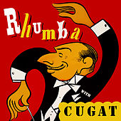 Rhumba with Cugat by Xavier Cugat & His Waldorf Astoria Orchestra