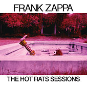 The Hot Rats Sessions by Frank Zappa