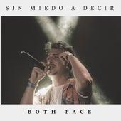 Sin Miedo a Decir by Both Face