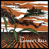 Hard Time in the Country de The Langer's Ball