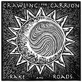 Rake and Roads von Crawling for Carrion