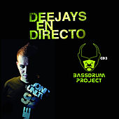 Deejays En Directo - Sesion Bassdrum Project by Various Artists