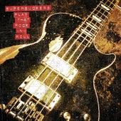 Play That Rock n' Roll de Supersuckers