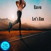 Let's Run de Raven