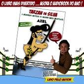 Tarzan da Silva - A Verdadeira História do Grande Herói Português - O Audio Book de Axel