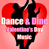 Dance & Dine Valentine's Day Music by Various Artists