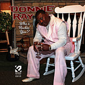 Who's Rockin' You? by Donnie Ray