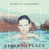Quién Va a Quererte de Alberto Plaza