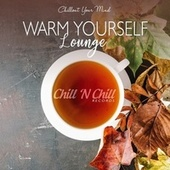 Warm Yourself Lounge (Chillout Your Mind) de Various Artists