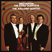Beethoven: The Early Quartets, Op. 18,  Nos. 1 - 6 (Remastered) von Juilliard String Quartet