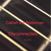 Disconnected by Catfish and the Bottlemen