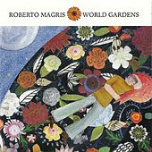 World Gardens by Roberto Magris