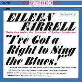 Eileen Farrell - I've Got a Right to Sing the Blues de Eileen Farrell