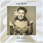 It's Love (All Tracks Remastered) by Lena Horne