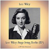 Lee Wiley Sings Irving Berlin (EP) (All Tracks Remastered) by Lee Wiley