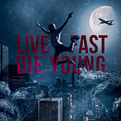 Live Fast Die Young by Dr3ssd