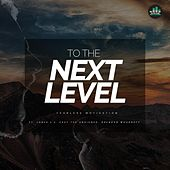 To the Next Level (feat. Jones 2.0, East the Unsigned & Brendan Woodroff) de Fearless Motivation