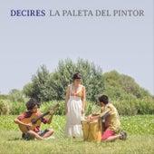 Decires by La Paleta del Pintor