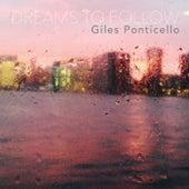 Dreams to Follow by Giles Ponticello