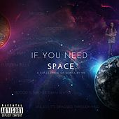 If You Need Space de Space