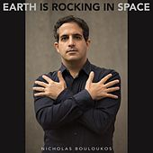 Earth Is Rocking in Space by Nicholas Bouloukos