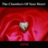 The Chambers of Your Heart by Zink