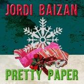 Pretty Paper de Jordi Baizan