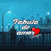 Fabula de Amor by Ginger