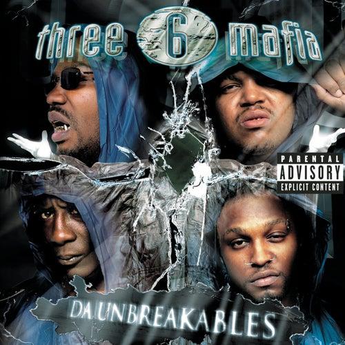 Da Unbreakables (Explicit Version) by Three 6 Mafia
