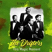This Magic Moment (Remastered) by The Drifters