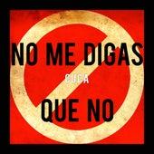 No Me Digas Que No by Cuca