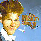 Music To Smoke To Vol 1 de Various Artists
