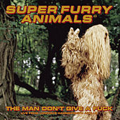 The Man Don't Give A Fuck de Super Furry Animals