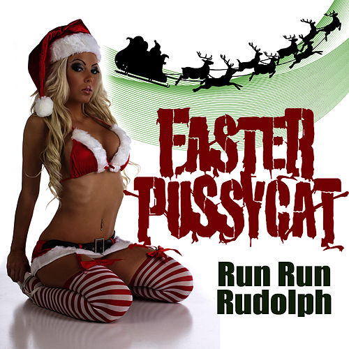 Run Run Rudolph by Faster Pussycat