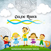 Celtic Roots by Various Artists