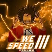 We Speed 3 by Magnom