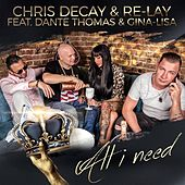 All I Need by Chris Decay