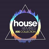 House Remixes 80s Collection de In.Deep, Heartclub, The Snapper, DJ Space'c, Boys, Girls, Mc Boy, Claudia, Housecream, C.C. Peter, Thomas, MC Joe, The Vanillas, Lawrence